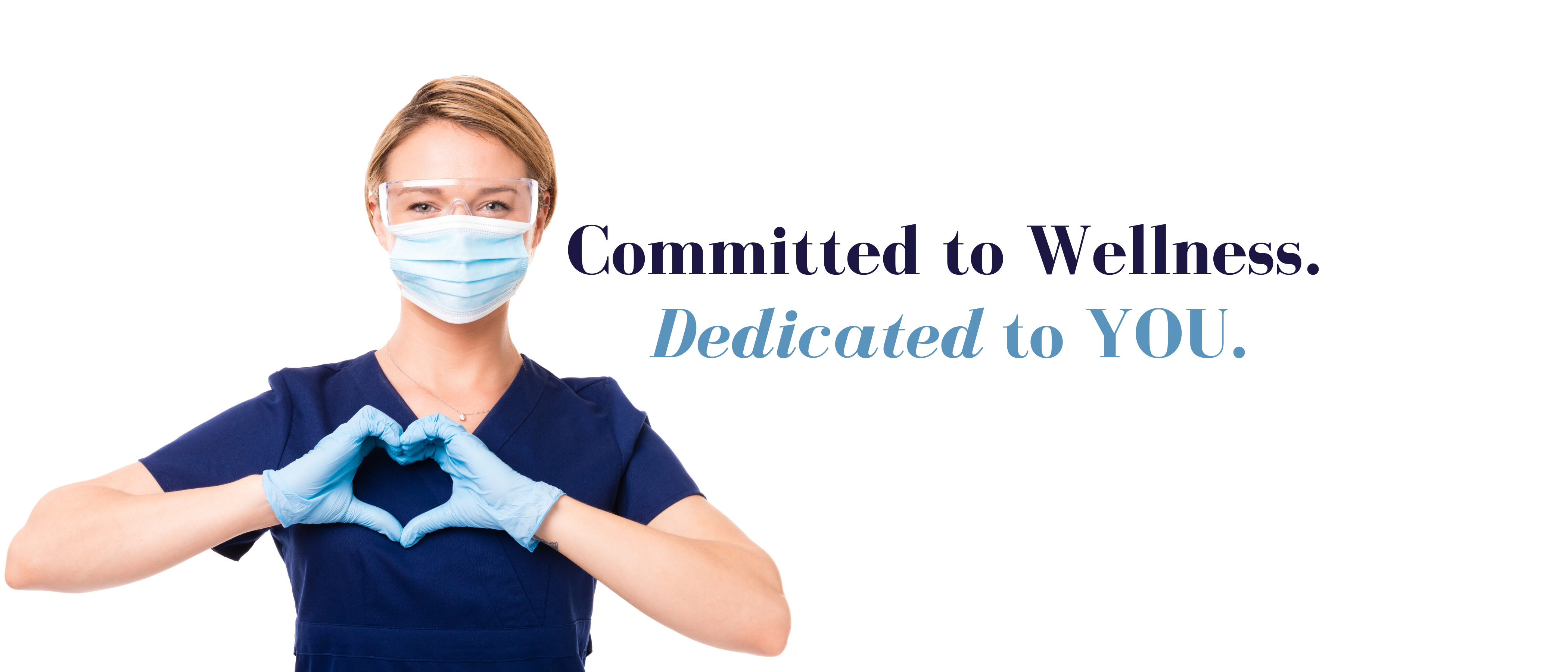 Committed to Wellness Dedicated to You